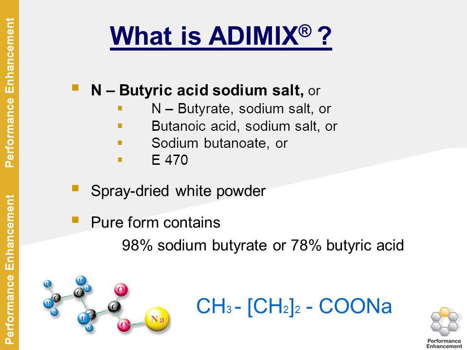 What is ADIMIX® CH3 - [CH2]2 - COONa